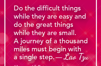 Do the Difficult things - Lao Tzu